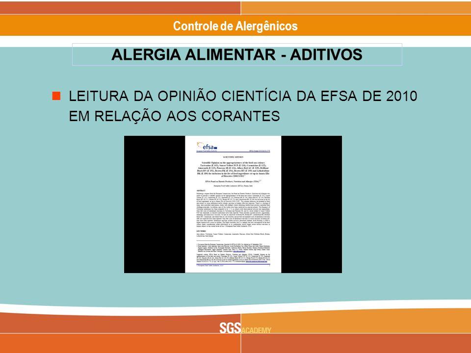 Alergênicos Slide 9 of 17 Controle de Alergênicos LEITURA DA OPINIÃO CIENTÍCIA DA EFSA DE 2010 EM RELAÇÃO AOS CORANTES ALERGIA ALIMENTAR - ADITIVOS