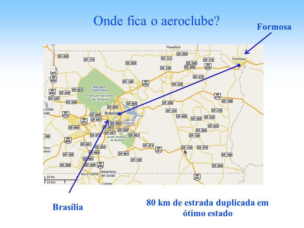 Onde fica o aeroclube? Brasília Formosa 80 km de estrada duplicada em ótimo estado