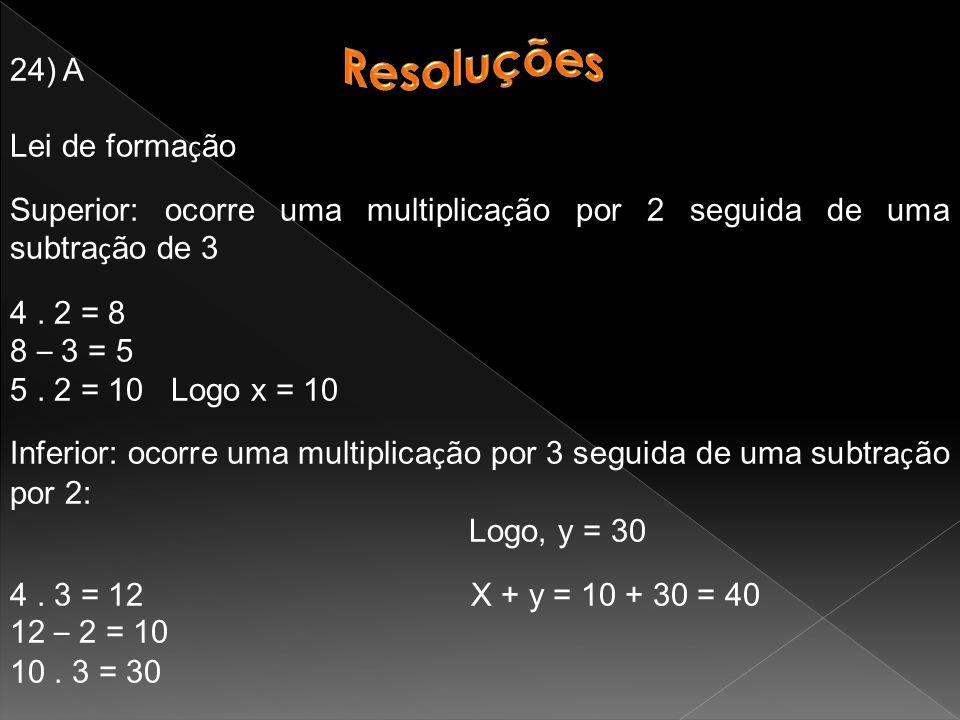 24) A Lei de forma ç ão Superior: ocorre uma multiplica ç ão por 2 seguida de uma subtra ç ão de 3 4.