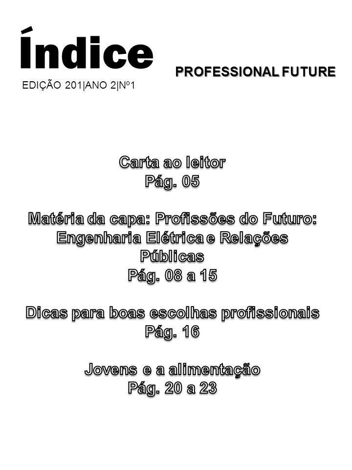 Índice EDIÇÃO 201|ANO 2|Nº1 PROFESSIONAL FUTURE