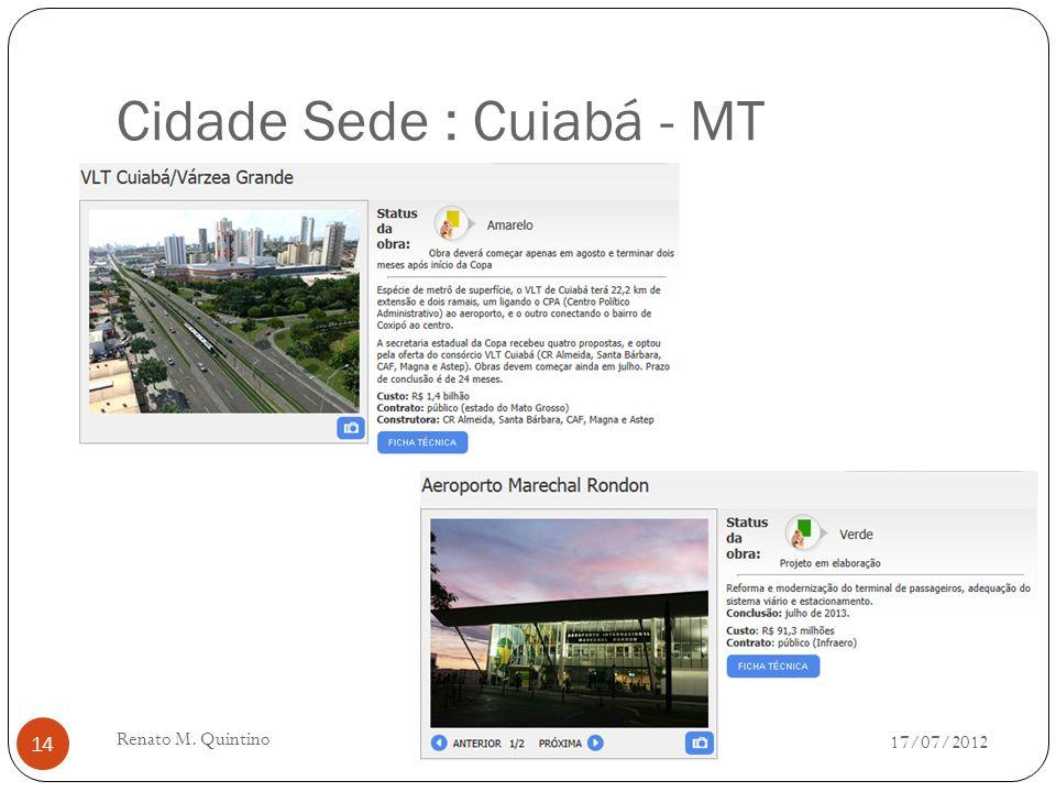 Cidade Sede : Manaus - AM 17/07/2012 Renato M. Quintino 13