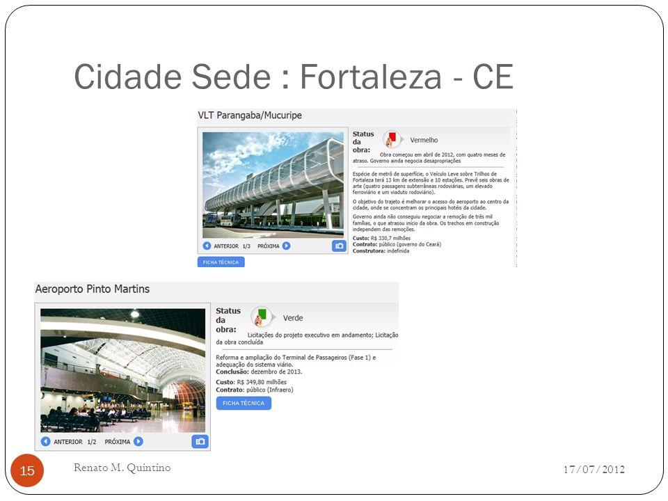 Cidade Sede : Cuiabá - MT 17/07/2012 Renato M. Quintino 14