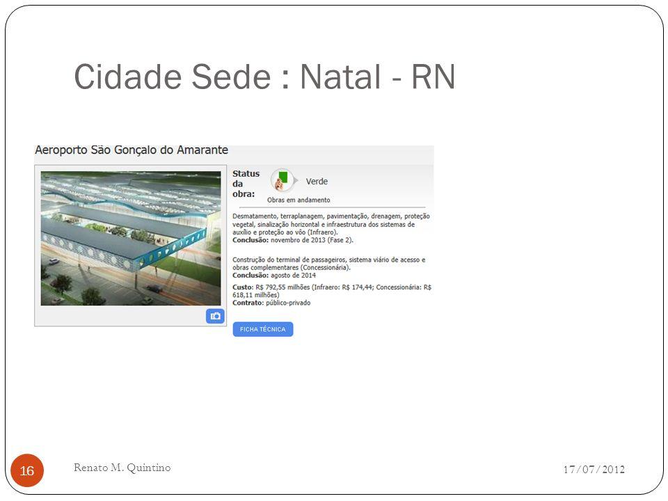 Cidade Sede : Fortaleza - CE 17/07/2012 Renato M. Quintino 15