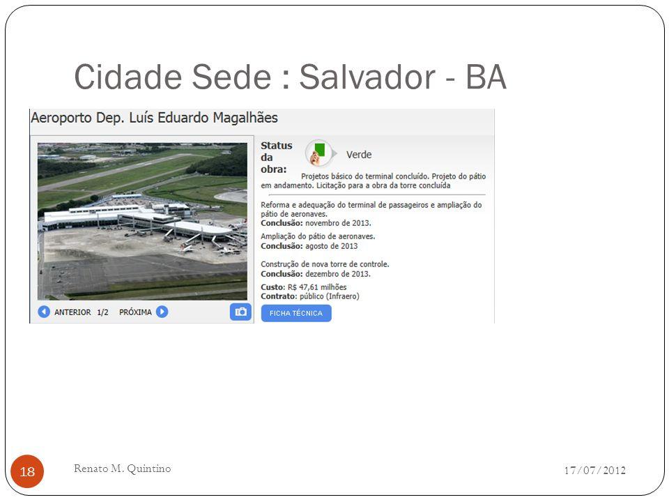 Cidade Sede : Recife - PE 17/07/2012 Renato M. Quintino 17