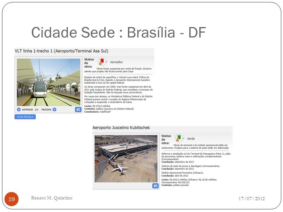 Cidade Sede : Salvador - BA 17/07/2012 Renato M. Quintino 18
