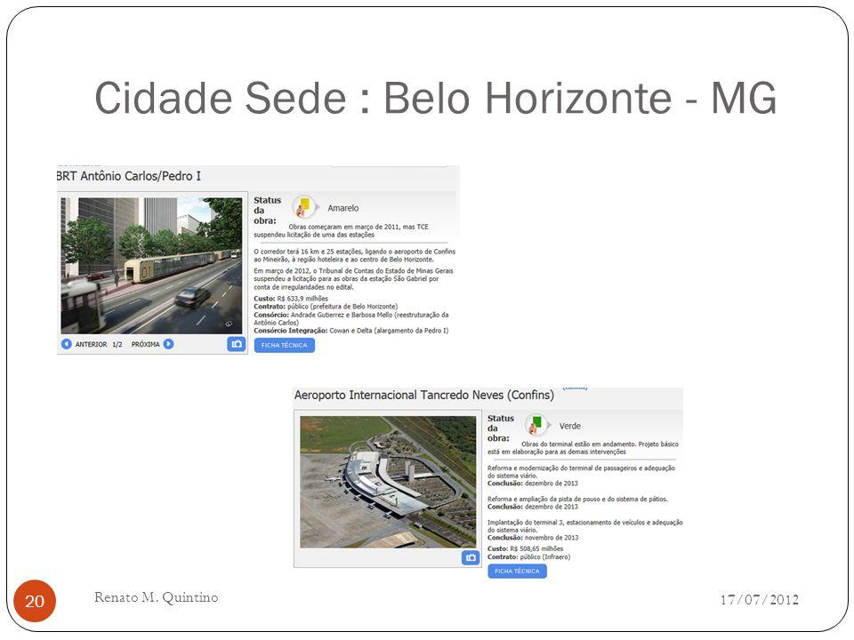 Cidade Sede : Brasília - DF 17/07/2012 Renato M. Quintino 19