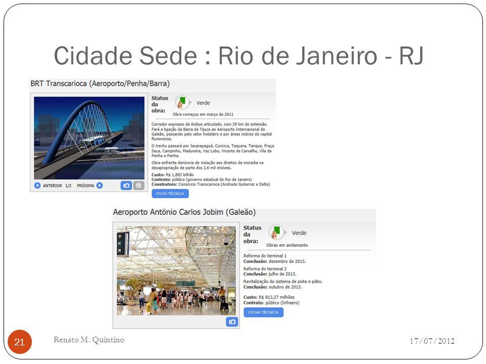 Cidade Sede : Belo Horizonte - MG 17/07/2012 Renato M. Quintino 20