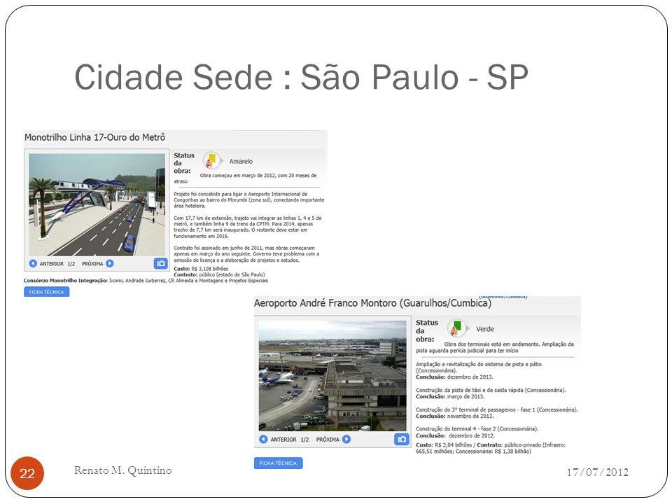 Cidade Sede : Rio de Janeiro - RJ 17/07/2012 Renato M. Quintino 21