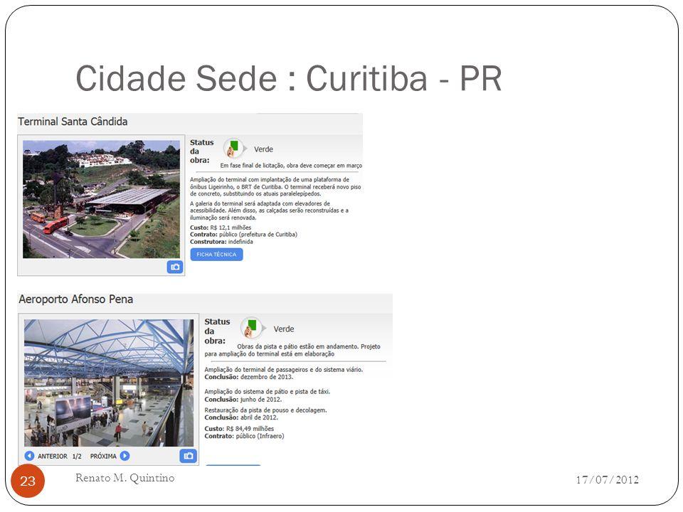 Cidade Sede : São Paulo - SP 17/07/2012 Renato M. Quintino 22