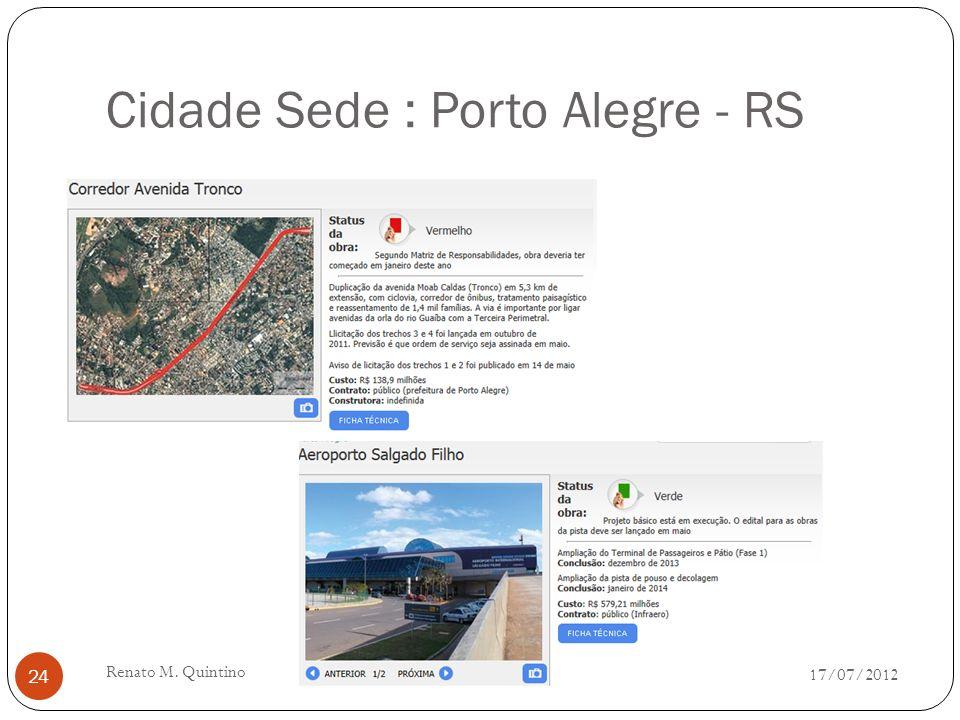 Cidade Sede : Curitiba - PR 17/07/2012 Renato M. Quintino 23