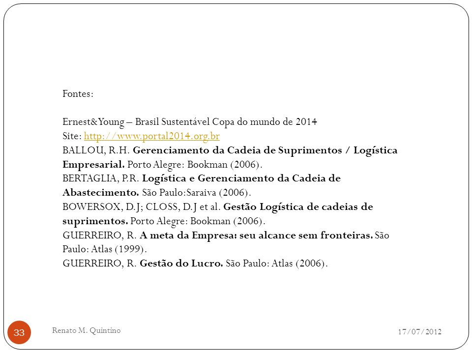 17/07/2012 Renato M.Quintino 32 .