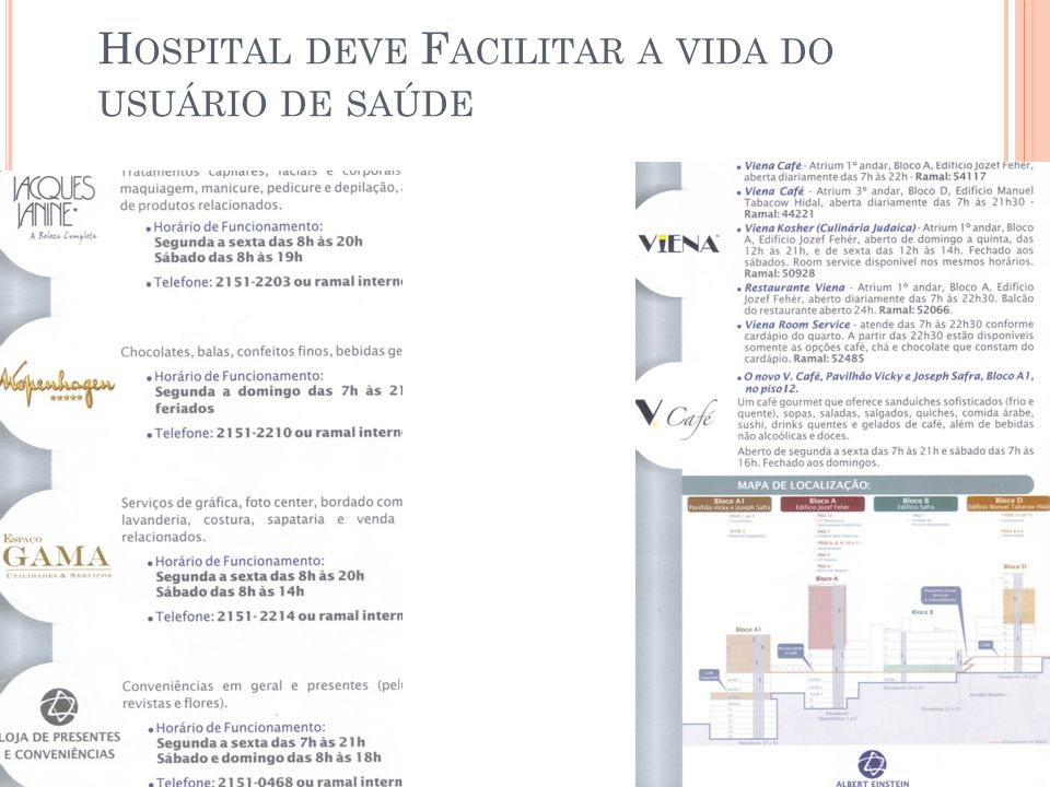 H OSPITAL DEVE F ACILITAR A VIDA DO USUÁRIO DE SAÚDE