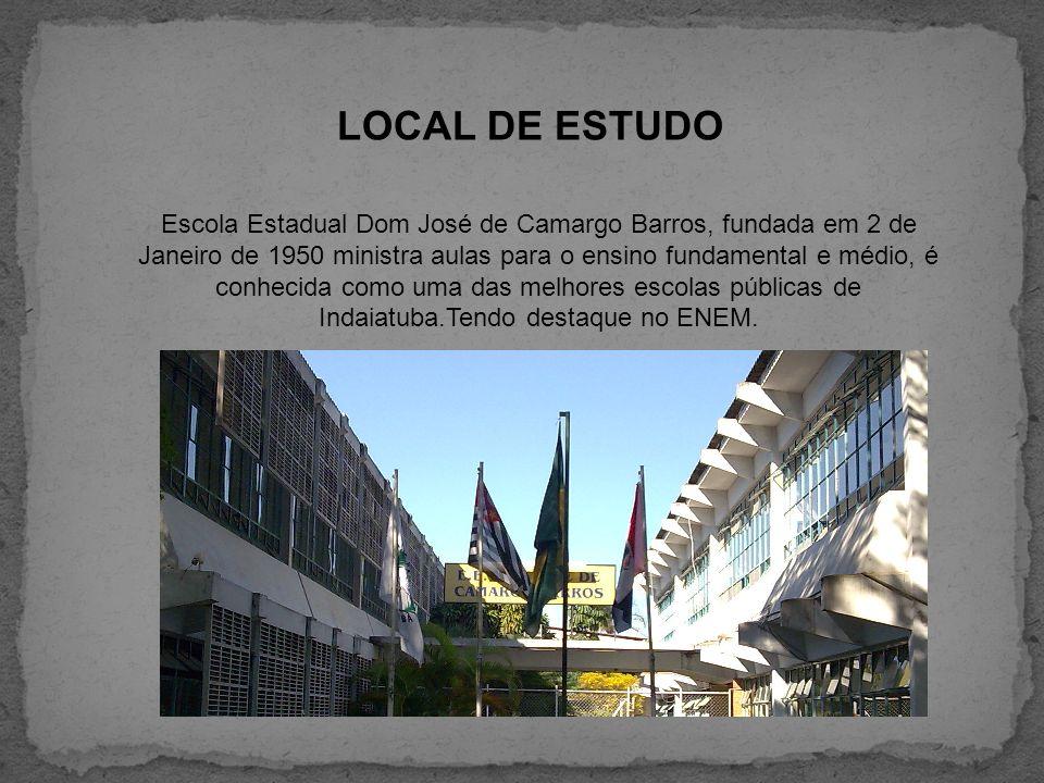 LOCAL DE ESTUDO Escola Estadual Dom José de Camargo Barros, fundada em 2 de Janeiro de 1950 ministra aulas para o ensino fundamental e médio, é conhec