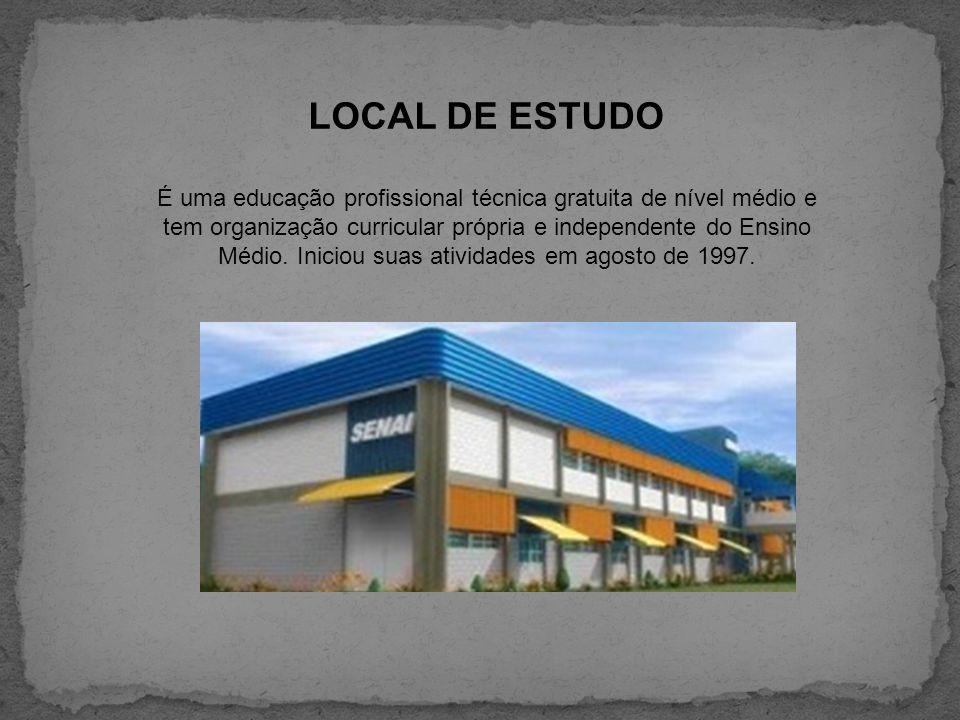 LOCAL DE ESTUDO É uma educação profissional técnica gratuita de nível médio e tem organização curricular própria e independente do Ensino Médio. Inici
