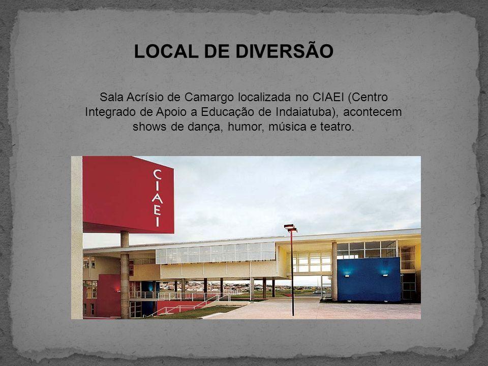 LOCAL DE DIVERSÃO Sala Acrísio de Camargo localizada no CIAEI (Centro Integrado de Apoio a Educação de Indaiatuba), acontecem shows de dança, humor, m