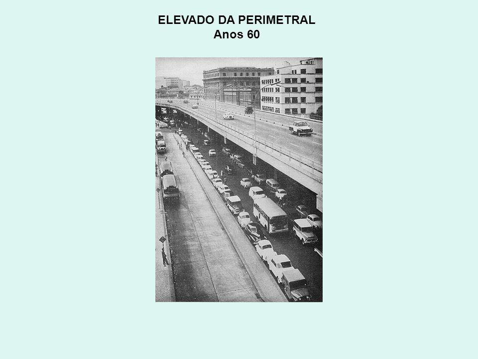ELEVADO DA PERIMETRAL Anos 60
