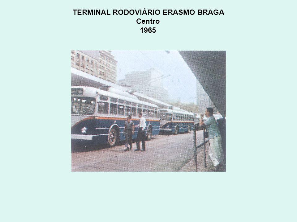 TERMINAL RODOVIÁRIO ERASMO BRAGA Centro 1965