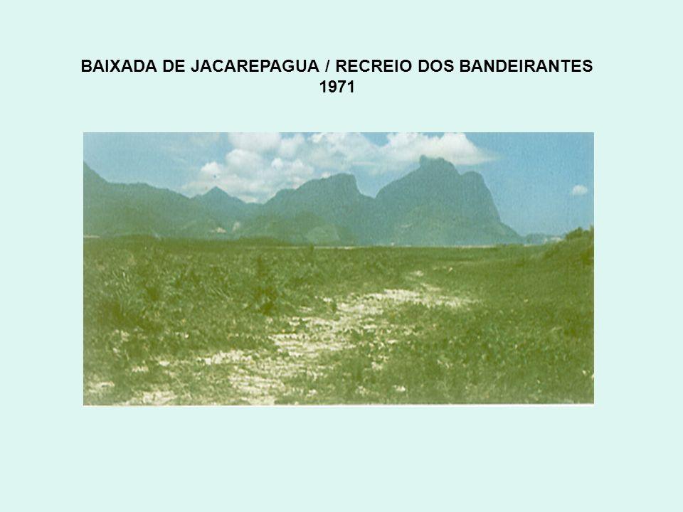 BAIXADA DE JACAREPAGUA / RECREIO DOS BANDEIRANTES 1971