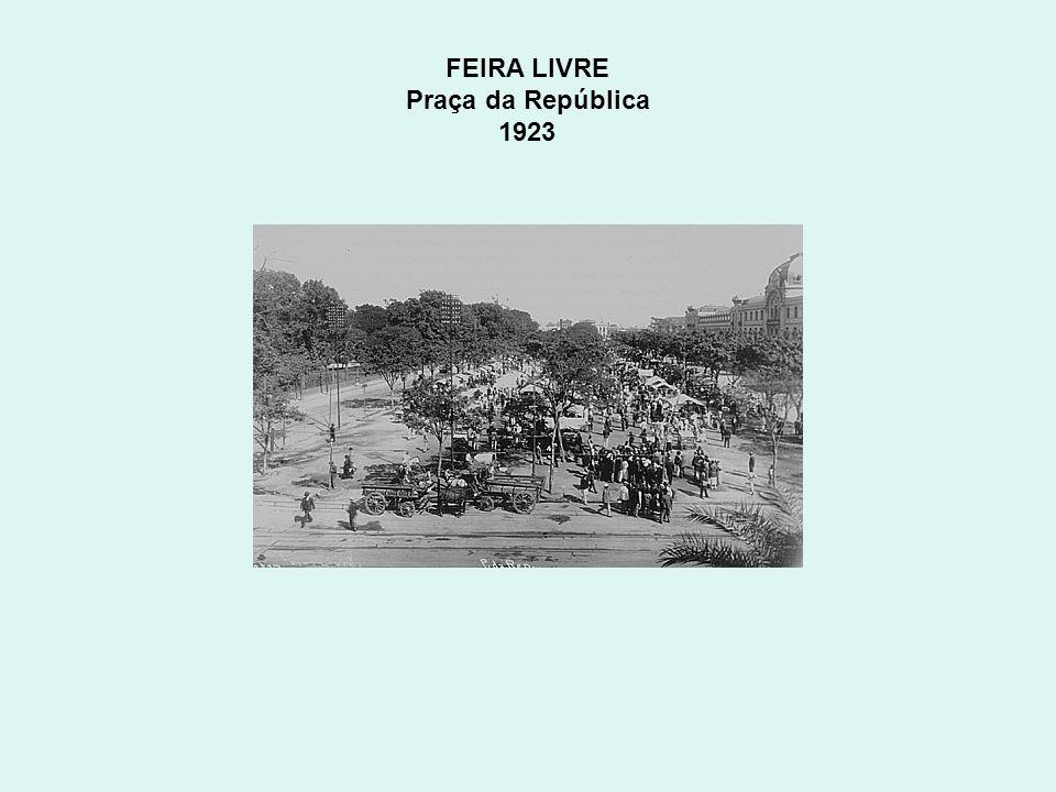 FEIRA LIVRE Praça da República 1923