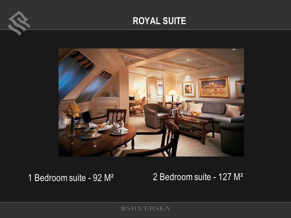 ROYAL SUITE 1 Bedroom suite - 92 M² 2 Bedroom suite - 127 M²