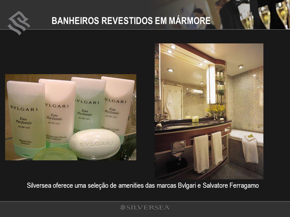 BANHEIROS REVESTIDOS EM MÁRMORE Silversea oferece uma seleção de amenities das marcas Bvlgari e Salvatore Ferragamo