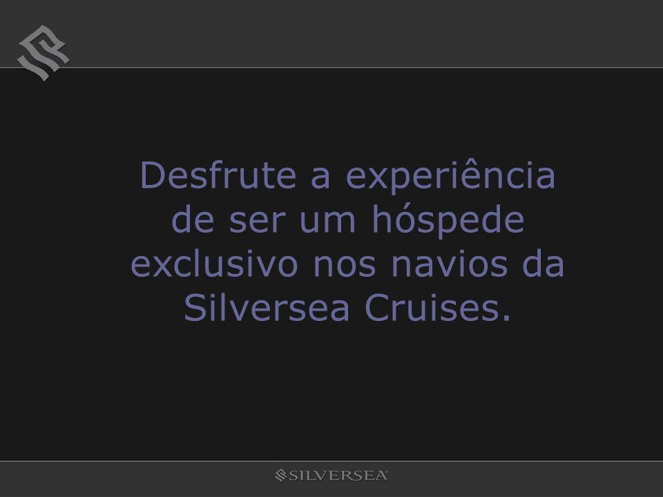 Desfrute a experiência de ser um hóspede exclusivo nos navios da Silversea Cruises.