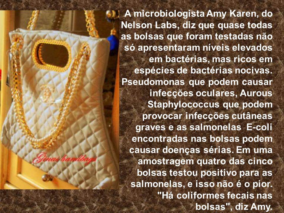 A microbiologista Amy Karen, do Nelson Labs, diz que quase todas as bolsas que foram testadas não só apresentaram níveis elevados em bactérias, mas ri