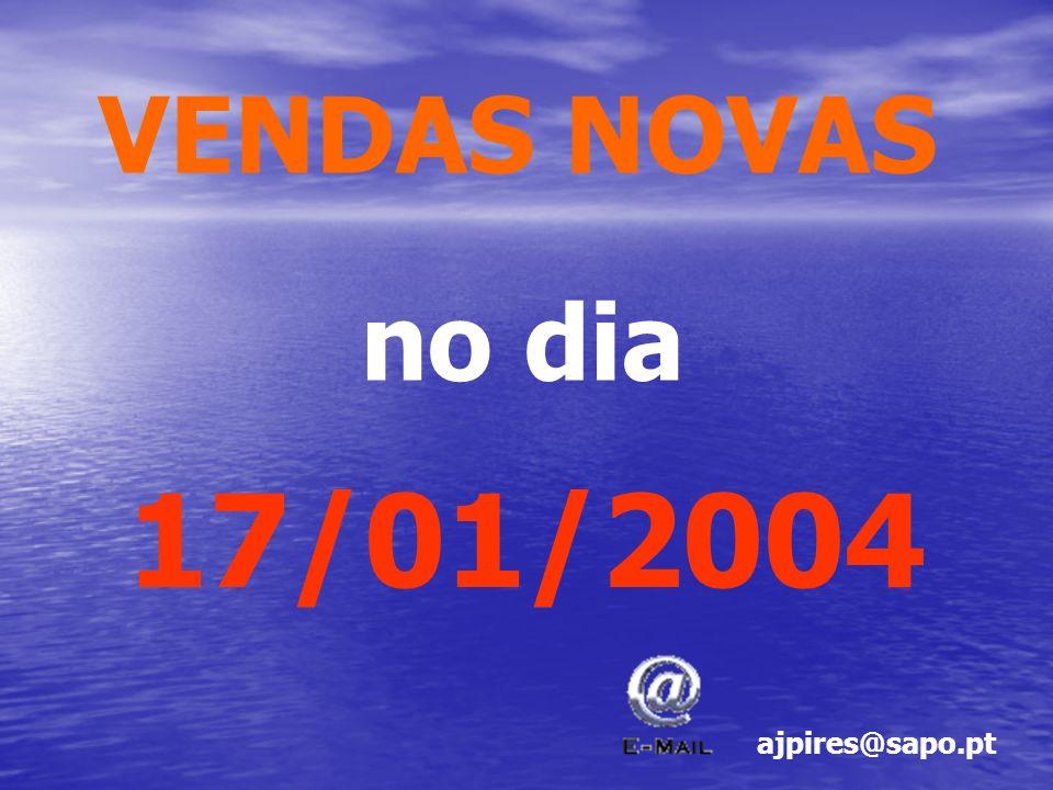 VENDAS NOVAS no dia 17/01/2004 ajpires@sapo.pt