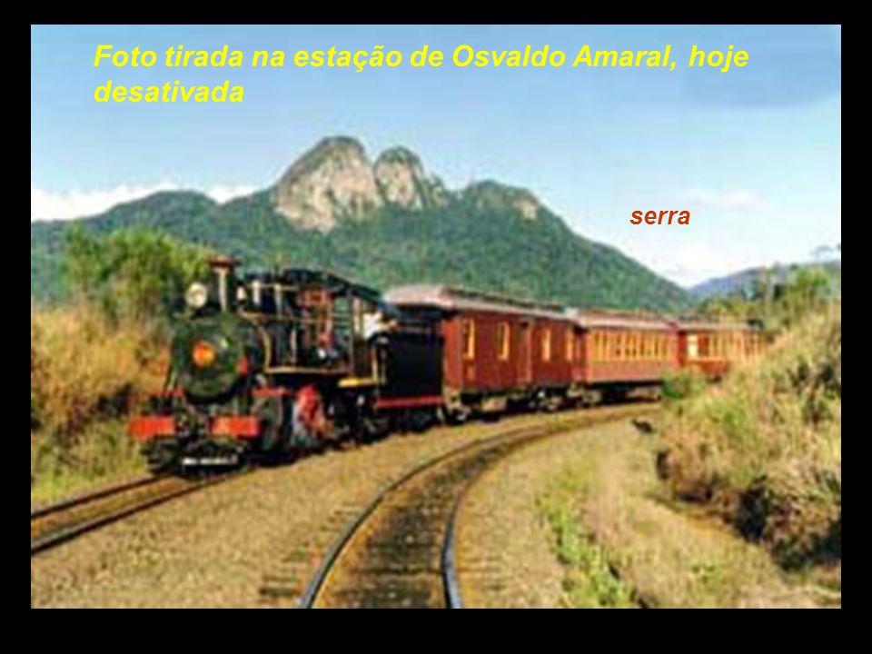 Serra do mar As locomotivas eram todas Movidas a carvão ou lenha E bebiam muita agua.....................