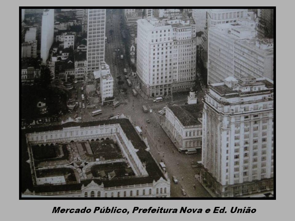 Mercado Público, Prefeitura Nova e Ed. União