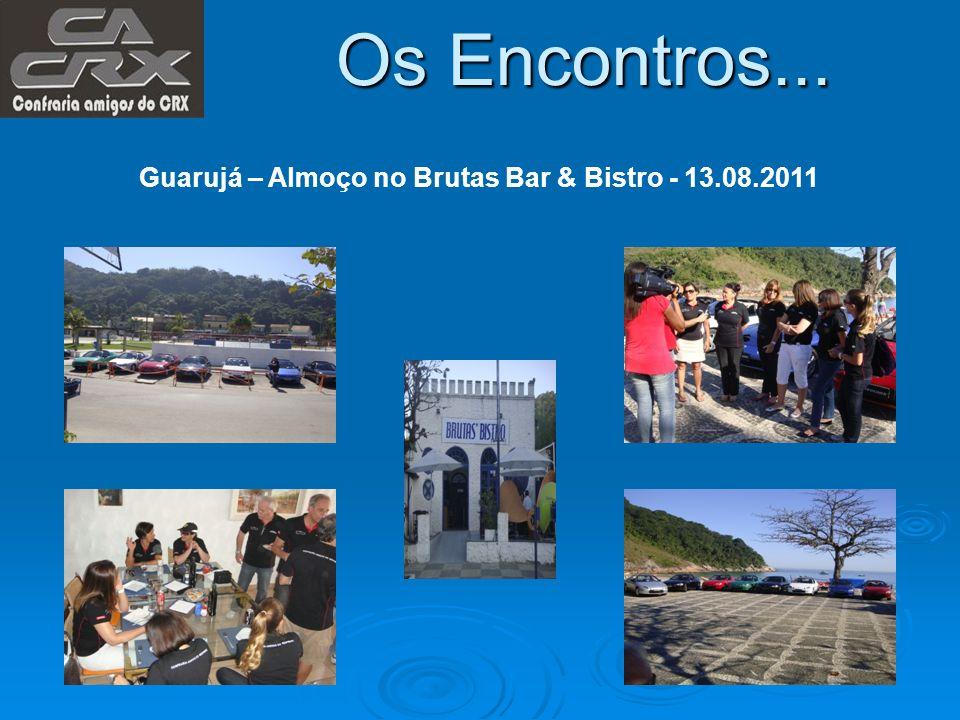 Os Encontros... Guarujá – Almoço no Brutas Bar & Bistro - 13.08.2011