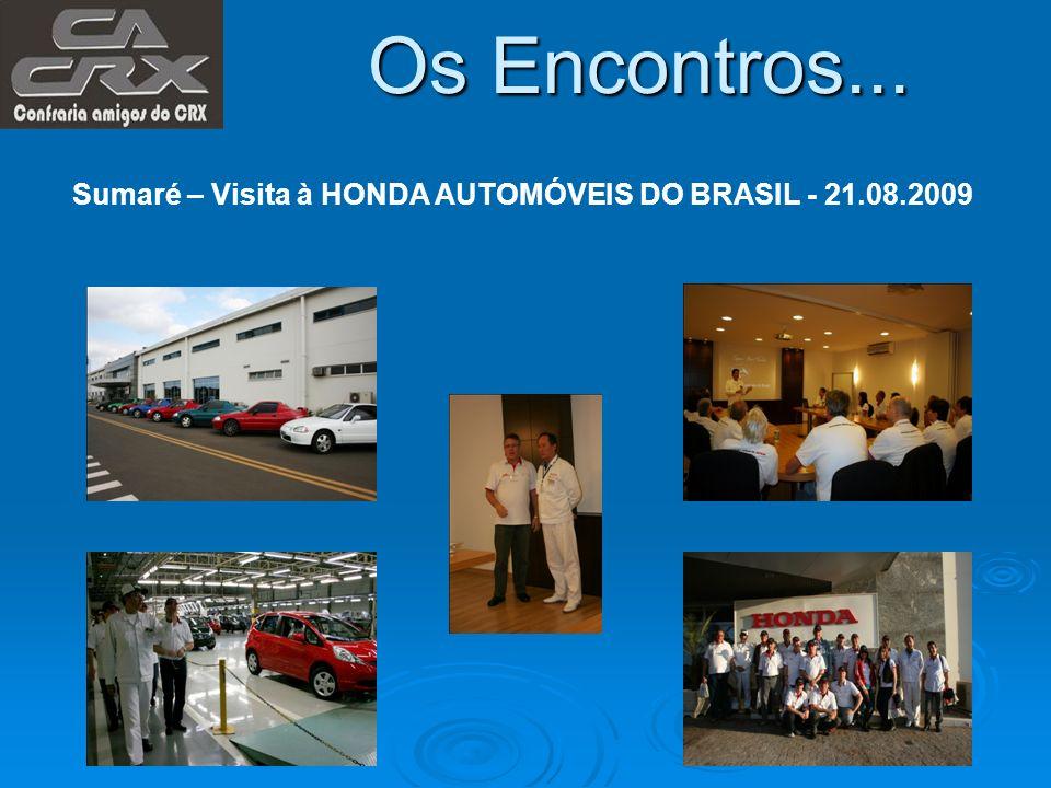 Os Encontros... Sumaré – Visita à HONDA AUTOMÓVEIS DO BRASIL - 21.08.2009