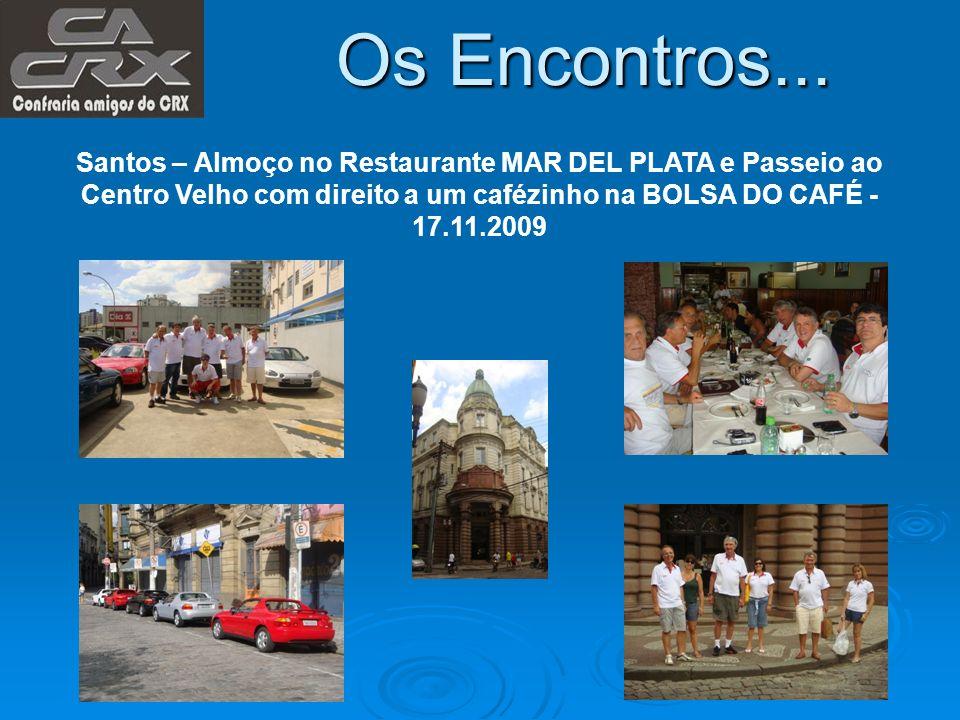 Os Encontros... Santos – Almoço no Restaurante MAR DEL PLATA e Passeio ao Centro Velho com direito a um cafézinho na BOLSA DO CAFÉ - 17.11.2009