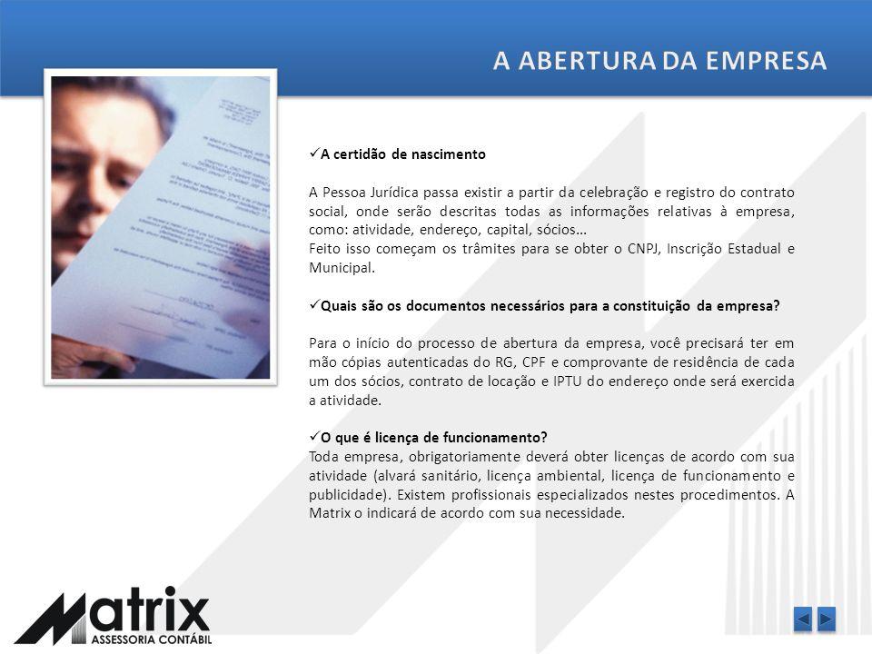 A certidão de nascimento Quais são os documentos necessários para a constituição da empresa? O que é licença de funcionamento? Poderá haver algum Impe