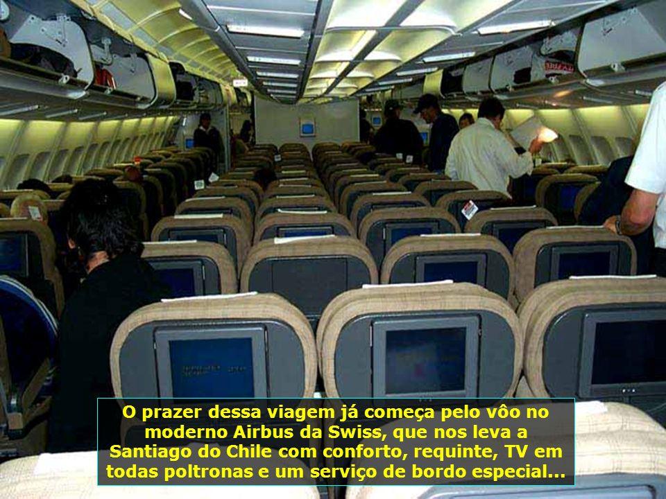 O prazer dessa viagem já começa pelo vôo no moderno Airbus da Swiss, que nos leva a Santiago do Chile com conforto, requinte, TV em todas poltronas e um serviço de bordo especial...