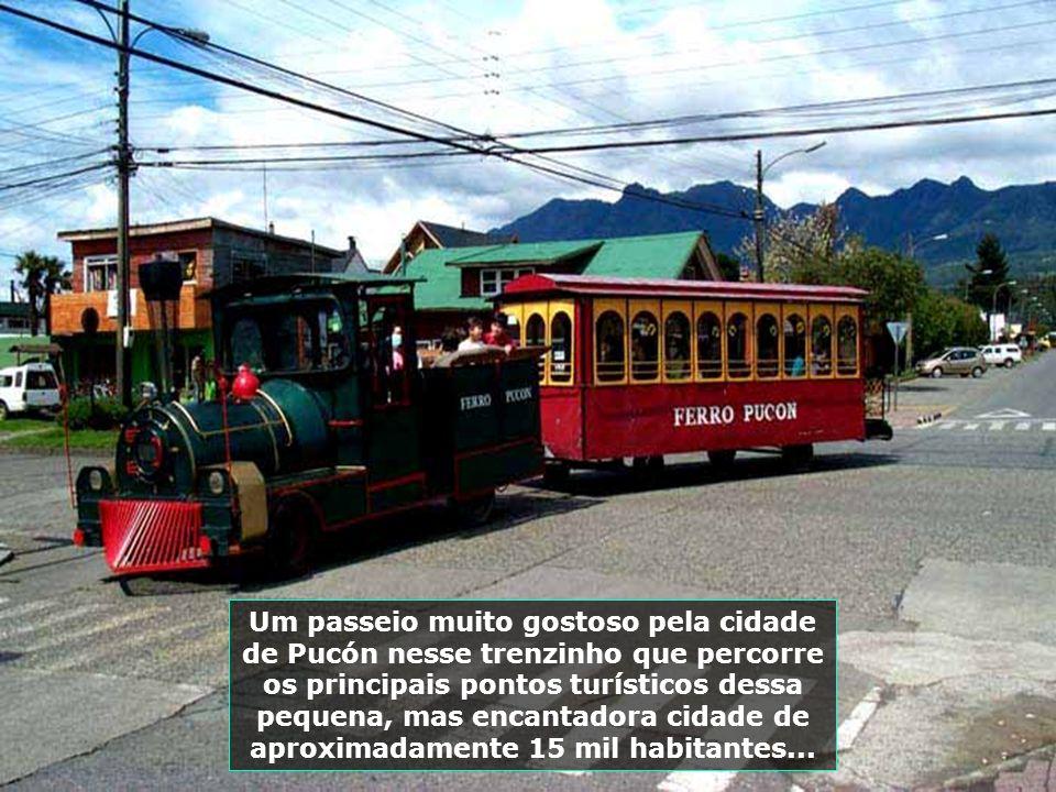Agora vamos para Pucón, a pequena e bela cidade situada 800 km ao sul de Santiago, às margens do grande Lago Villarica, porta de entrada da Patagônia,
