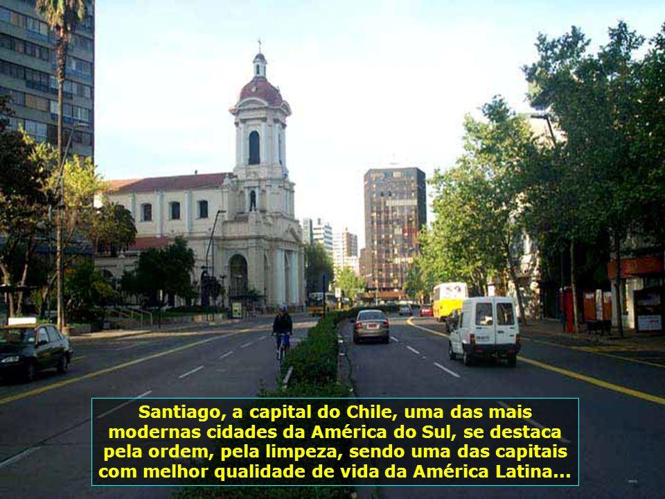 Santiago, a capital do Chile, uma das mais modernas cidades da América do Sul, se destaca pela ordem, pela limpeza, sendo uma das capitais com melhor qualidade de vida da América Latina...