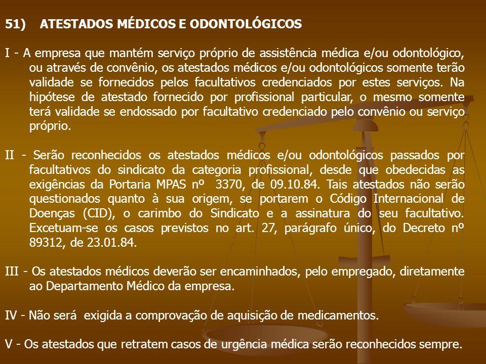 51) ATESTADOS MÉDICOS E ODONTOLÓGICOS I - A empresa que mantém serviço próprio de assistência médica e/ou odontológico, ou através de convênio, os ate