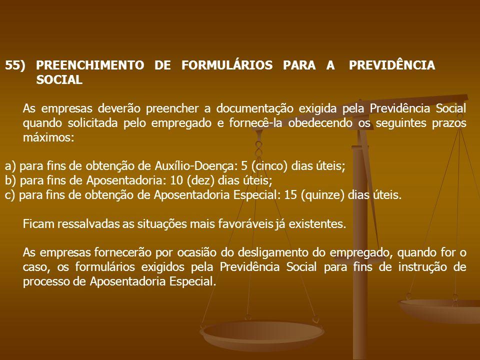 55) PREENCHIMENTO DE FORMULÁRIOS PARA A PREVIDÊNCIA SOCIAL As empresas deverão preencher a documentação exigida pela Previdência Social quando solicit
