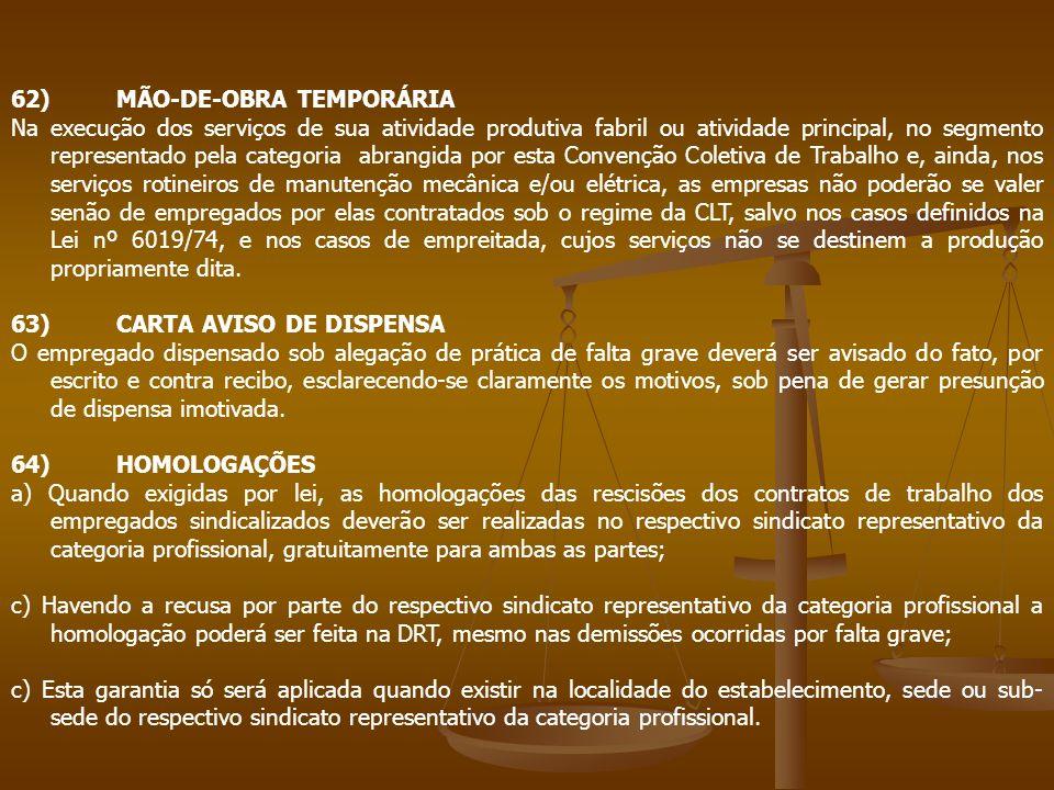 62)MÃO-DE-OBRA TEMPORÁRIA Na execução dos serviços de sua atividade produtiva fabril ou atividade principal, no segmento representado pela categoria a