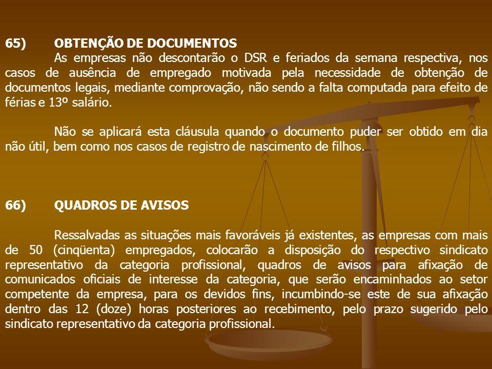 65)OBTENÇÃO DE DOCUMENTOS As empresas não descontarão o DSR e feriados da semana respectiva, nos casos de ausência de empregado motivada pela necessid