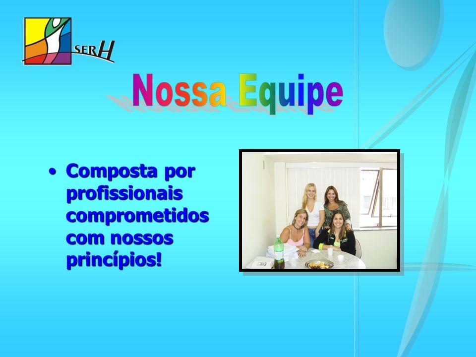Composta por profissionais comprometidos com nossos princípios!Composta por profissionais comprometidos com nossos princípios!