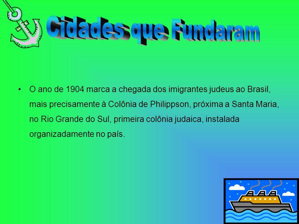 O ano de 1904 marca a chegada dos imigrantes judeus ao Brasil, mais precisamente à Colônia de Philippson, próxima a Santa Maria, no Rio Grande do Sul,