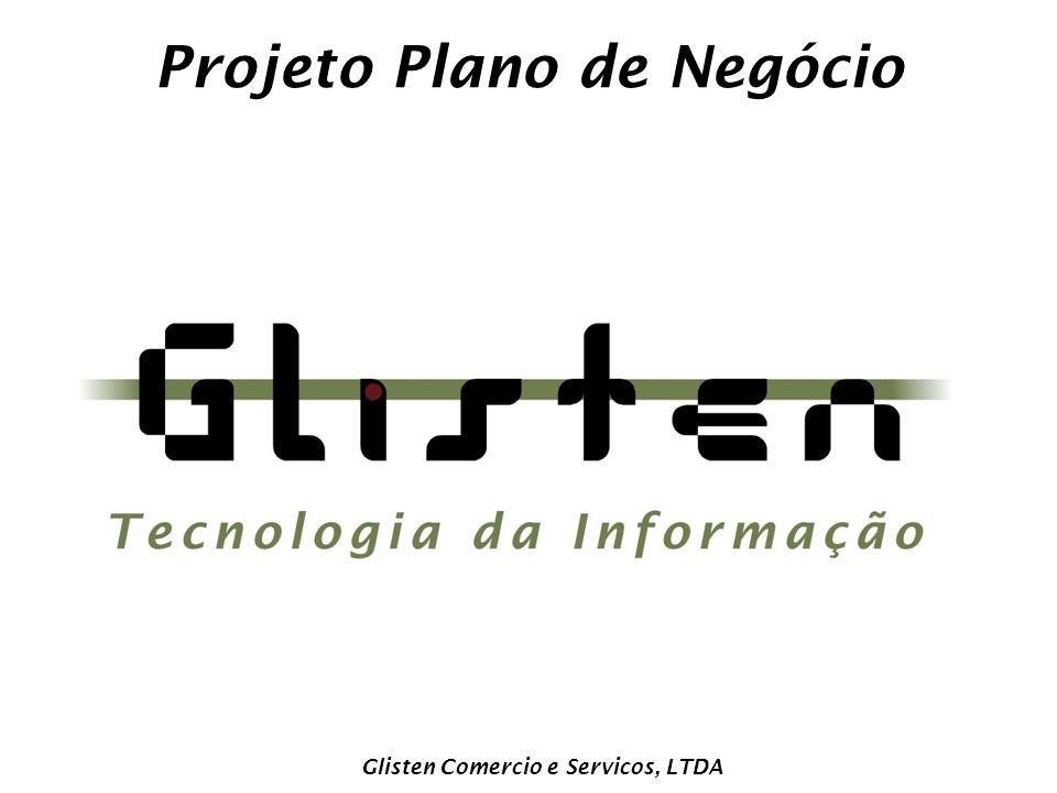 Projeto Plano de Negócio Glisten Comercio e Servicos, LTDA