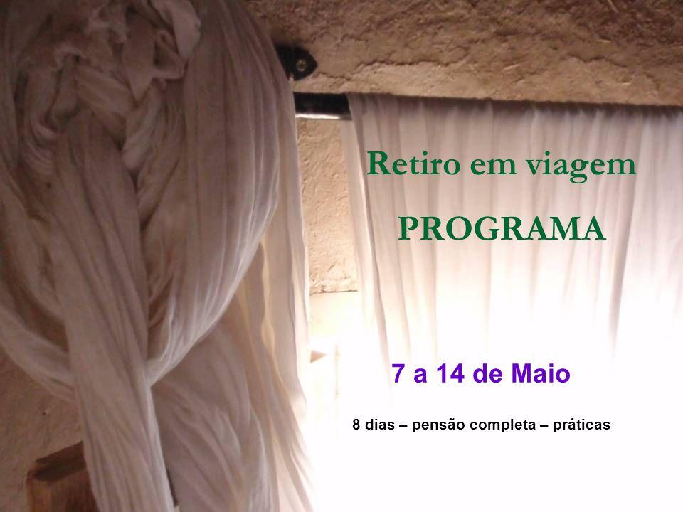Retiro em viagem PROGRAMA 7 a 14 de Maio 8 dias – pensão completa – práticas