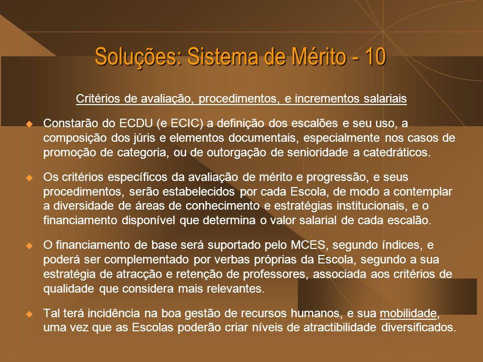 Soluções: Sistema de Mérito - 10 Critérios de avaliação, procedimentos, e incrementos salariais Constarão do ECDU (e ECIC) a definição dos escalões e