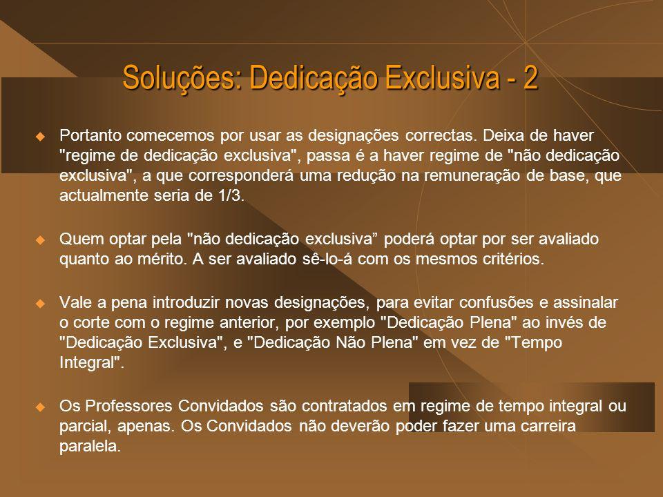 Soluções: Dedicação Exclusiva - 2 Portanto comecemos por usar as designações correctas. Deixa de haver