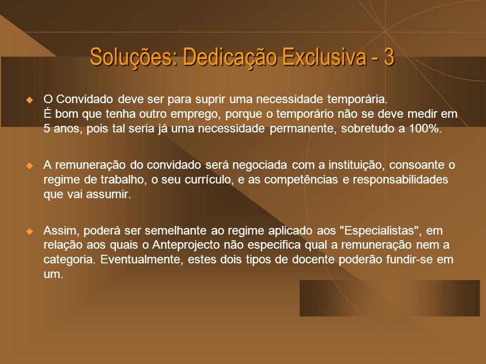 Soluções: Dedicação Exclusiva - 3 O Convidado deve ser para suprir uma necessidade temporária.