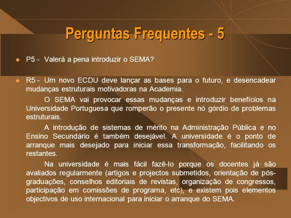 Perguntas Frequentes - 5 P5 - Valerá a pena introduzir o SEMA? R5 - Um novo ECDU deve lançar as bases para o futuro, e desencadear mudanças estruturai