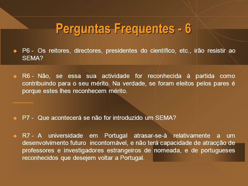 Perguntas Frequentes - 6 P6 - Os reitores, directores, presidentes do científico, etc., irão resistir ao SEMA.